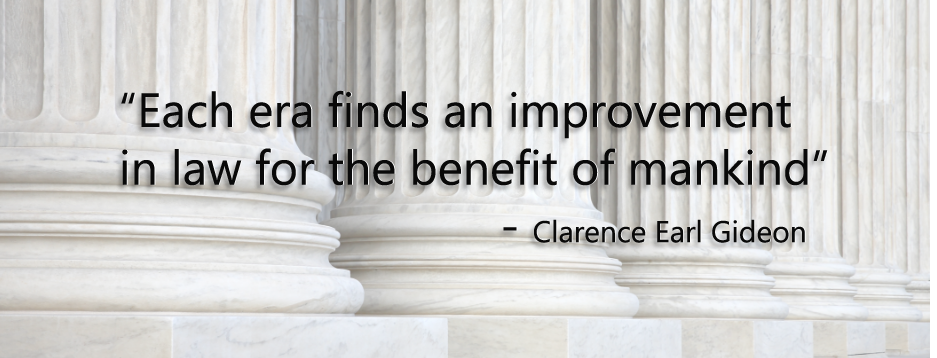Each era finds an improvement in law for the benefit of mankind - Author Clarence Earl Gideo